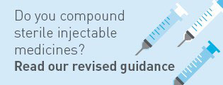 Do you compound sterile injectable medicines? Read our revised guidance